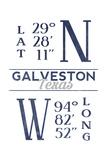Galveston, Texas - Latitude and Longitude (Blue) Posters by  Lantern Press