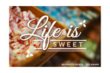 Rehoboth Beach, Delaware - Life is Sweet - Rows of Candy Poster by  Lantern Press