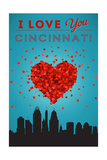 I Love You Cincinnati, Ohio Posters by  Lantern Press