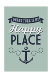 Grand Turk is my Happy Place Posters by  Lantern Press
