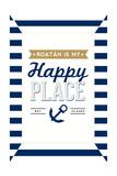 Roatan is my Happy Place - Stripes Prints by  Lantern Press