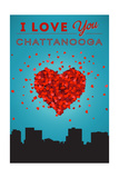 I Love You Chattanooga, Tennessee Posters by  Lantern Press