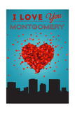 I Love You Montgomery, Alabama Prints by  Lantern Press