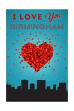 I Love You Birmingham, Alabama Posters by  Lantern Press