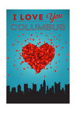 I Love You Columbus, Ohio Prints by  Lantern Press