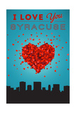 I Love You Syracuse, New York Posters by  Lantern Press