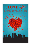 I Love You New Orleans, Louisiana Print by  Lantern Press