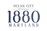 Ocean City, Maryland - Established Date (Blue) Prints by  Lantern Press