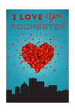 I Love You Rochester, New York Prints by  Lantern Press