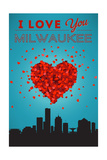 I Love You Milwaukee, Wisconsin Posters by  Lantern Press