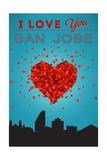 I Love You San Jose, California Prints by  Lantern Press