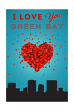 I Love You Green Bay, Wisconsin Art by  Lantern Press
