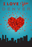 I Love You Denver, Colorado Prints by  Lantern Press