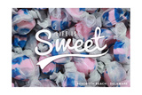 Rehoboth Beach, Delaware - Life is Sweet - Taffy Collage Sentiment Prints by  Lantern Press