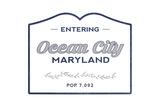 Ocean City, Maryland - Now Entering (Blue) Art by  Lantern Press