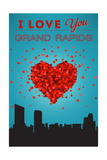 I Love You Grand Rapids, Michigan Posters by  Lantern Press