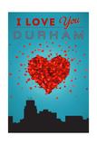 I Love You Durham, North Carolina Prints by  Lantern Press