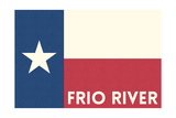 Frio River, Texas - Texas State Flag - Letterpress Posters by  Lantern Press