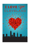 I Love You Cleveland, Ohio Posters by  Lantern Press