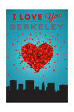 I Love You Berkeley, California Posters by  Lantern Press