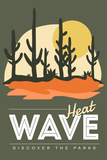 Heat Wave (Cactus) - Discover the Parks Prints by  Lantern Press