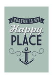 Roatan is my Happy Place Print by  Lantern Press