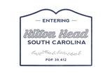 Hilton Head, South Carolina - Now Entering (Blue) Print by  Lantern Press
