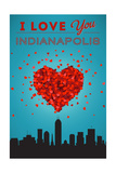 I Love You Indianapolis, Indiana Posters by  Lantern Press