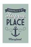 Maryland - Annapolis is My Happy Place Art by  Lantern Press