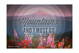 John Muir - the Mountains are Calling - Mount Hood - Sunset - Circle Posters by  Lantern Press