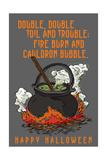 Double, Double Toil and Trouble - Happy Halloween Posters by  Lantern Press