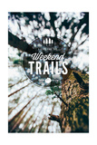 I Live for the Weekend Trails Prints by  Lantern Press