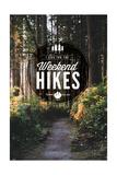 I Live for the Weekend Hikes Plakater av  Lantern Press