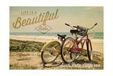 Santa Cruz, California - Life is a Beautiful Ride - Beach Cruisers Prints by  Lantern Press