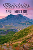 Mount St. Helens, Washington - Mountains are Calling and I Must Go Prints by  Lantern Press