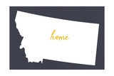 Montana - Home State - White on Gray Posters by  Lantern Press