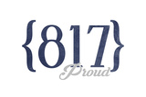 Fort Worth, Texas - 817 Area Code (Blue) Print by  Lantern Press