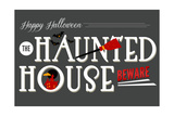 Beware of the Haunted House - Happy Halloween Posters by  Lantern Press