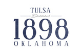 Tulsa, Oklahoma - Established Date (Blue) Art by  Lantern Press