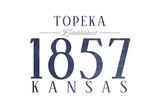 Topeka, Kansas - Established Date (Blue) Prints by  Lantern Press