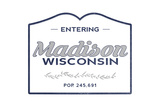Madison, Wisconsin - Now Entering (Blue) Poster by  Lantern Press