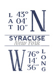 Syracuse, New York - Latitude and Longitude (Blue) Posters by  Lantern Press