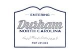 Durham, North Carolina - Now Entering (Blue) Print by  Lantern Press