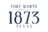 Fort Worth, Texas - Established Date (Blue) Prints by  Lantern Press