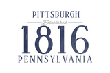 Pittsburgh, Pennsylvania - Established Date (Blue) Poster by  Lantern Press