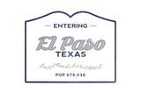 El Paso, Texas - Now Entering (Blue) Posters by  Lantern Press
