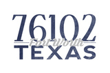Fort Worth, Texas - 76102 Zip Code (Blue) Posters by  Lantern Press