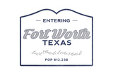 Fort Worth, Texas - Now Entering (Blue) Prints by  Lantern Press