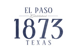 El Paso, Texas - Established Date (Blue) Posters by  Lantern Press