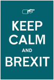 Keep Calm & BREXIT (Calming Green) Prints